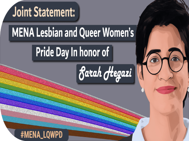 A joint statement recognizing the first anniversary of the death of lesbian activist Sarah Hegazi and announcing the inauguration of a Pride Day for Lesbian and Queer Women from the Middle Ea